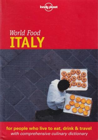 Lonely Planet World Food Italy. Matthew Evans.
