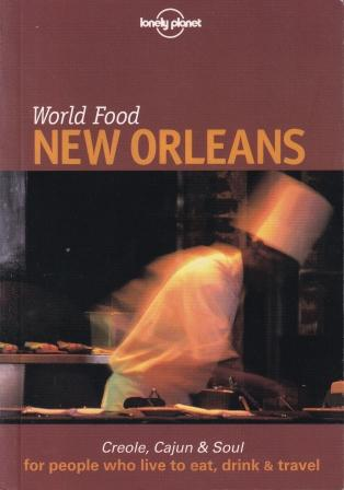 Lonely Planet World Food New Orleans. Pableaux Johnson, Charmaine O'Brien.