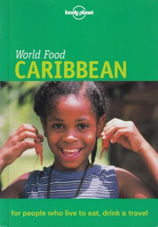 Lonely Planet World Food Caribbean. Bruce Geddes.