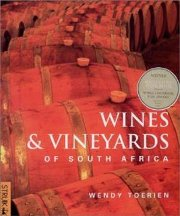 Wines & Vineyards of South Africa. Wendy Toerien.
