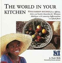 The World in Your Kitchen. Troth Wells.
