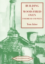 Building a Wood-fired Oven. Tom Jaine.