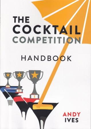 The Cocktail Competition Handbook. Andy Ives.
