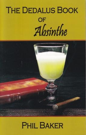 The Dedalus Book of Absinthe. Phil Baker.