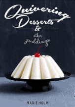 Quivering Desserts & Other Puddings. Marie Holm.