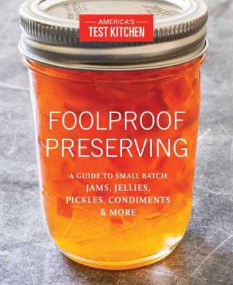 Foolproof Preserving. America's Test Kitchen.