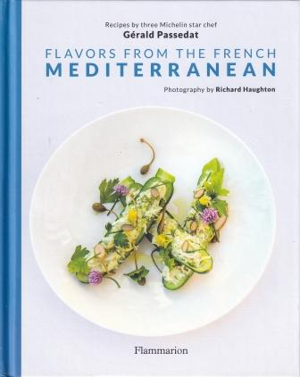Flavors from the French Mediterranean. Gerald Passedat.