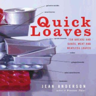 Quick Loaves: 150 breads & cakes. Jean Anderson
