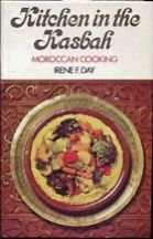 Kitchen in the Kasbah: Moroccan cooking. Irene F. Day