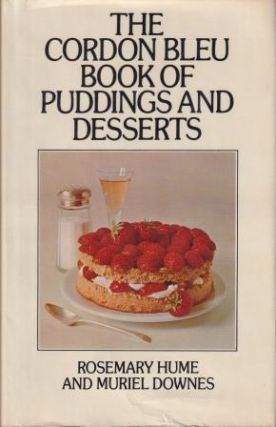 Cordon Bleu Book of Puddings & Desserts. Rosemary Hume, Muriel Downes