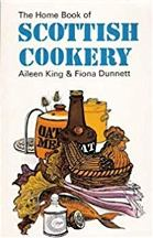 The Home Book of Scottish Cookery. Aileen King, Fiona Dunnett