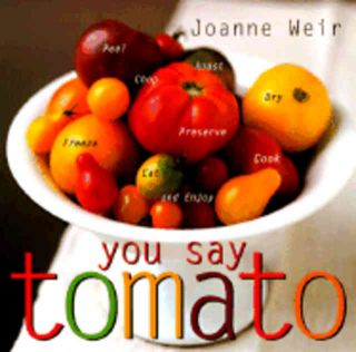 You say Tomato. Joanne Weir