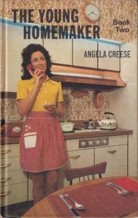 The Young Homemaker Book Two. Angela Creese