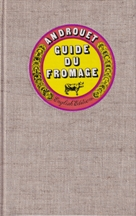 Guide de Fromage: Rev Ed. Pierre Androuet