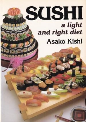 Sushi: a light & right diet. Asako Kishi
