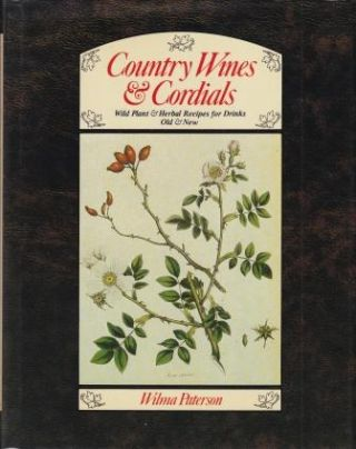 Country Wines & Cordials. Wilma Paterson