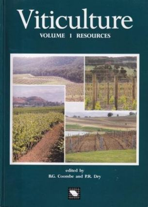 Viticulture: Volume 1 - Resources. B. G. Coombe, P. R. Dry