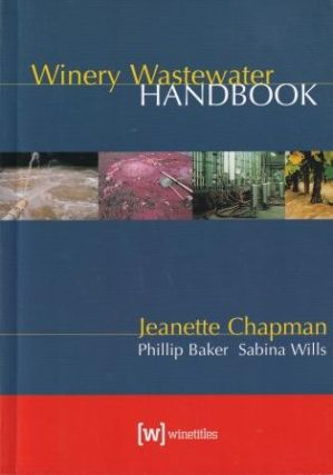 Winery Wastewater Handbook. Jeanette Chapman, Ors