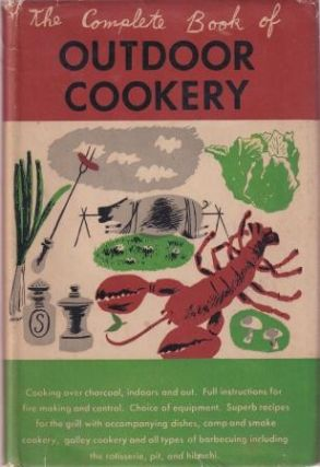 The Complete Book of Outdoor Cookery. Helen Evans Brown, James A. Beard