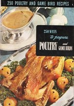 250 Ways to Prepare Poultry & Game Birds. Ruth Berolzheimer