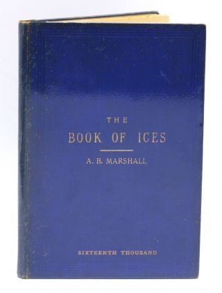 The Book of Ices. A. B. Marshall