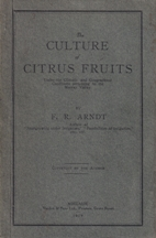 The Culture of Citrus Fruits. F. R. Arndt