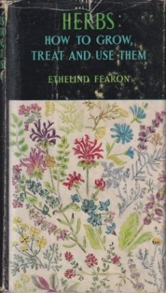 Herbs: how to grow, treat & use them. Ethelind Fearon