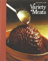 The Good Cook: Variety Meats (US Ed). Richard Olney, the, of Time-Life