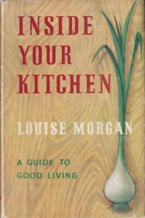Inside Your Kitchen. Louise Morgan