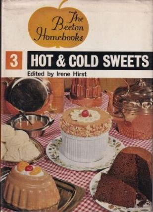 Hot & Cold Sweets (Beeton Homebooks 3). Irene Hirst