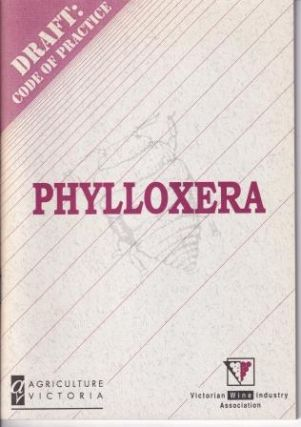 Draft Code of Practice - Phylloxera. Agriculture Victoria, The Victorian Wine Industry