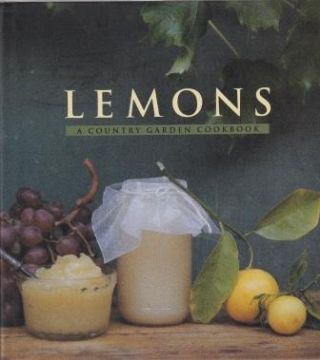 Lemons: a country garden cookbook. Christopher Idone
