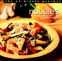 The 15-Minute Gourmet: Noodles. Paulette Mitchell