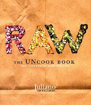 Raw: the uncook book. Juliano Brotman
