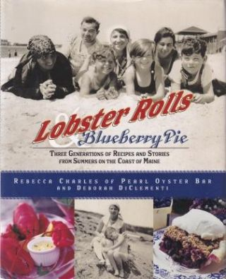 Lobster Rolls & Blueberry Pie. Rebecca Charles, Deborah Di Clementi
