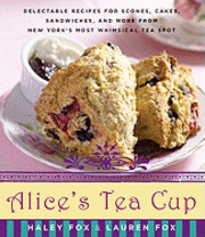 Alice's Tea Cup. Haley Fox, Lauren Fox