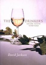 The Wine Drinker's Guide to the Vineyard. David Jackson