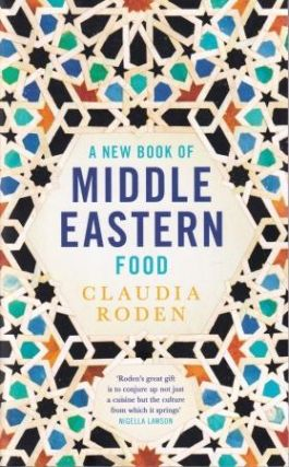 A New Book of Middle Eastern Food. Claudia Roden
