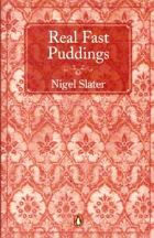 Real Fast Puddings. Nigel Slater