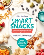 Smart Snacks. Flip Shelton, Michael Carr-Gregg