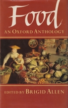Food: An Oxford Anthology. Brigid Allen