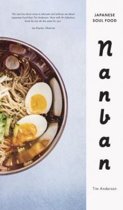 Nanban: Japanese soul food. Tim Anderson