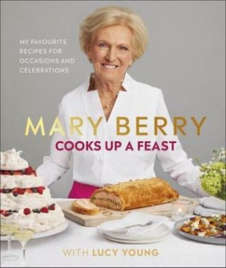 Mary Berry Cooks Up a Feast. Mary Berry, Lucy Young