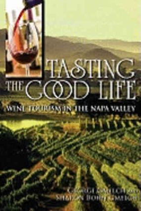 Tasting the Good Life. George Gmelch, Sharon Bohn Gmelch