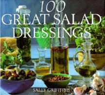 100 Great Salad Dressings. Sally Griffiths