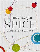 Spice: layers of flavour. Dhruv Baker