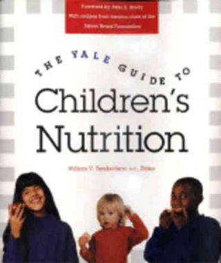 The Yale Guide to Children's Nutrition. William V. Tamborlane