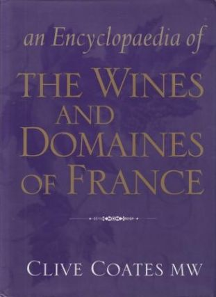 The Wines & Domaines of France. Clive Coates