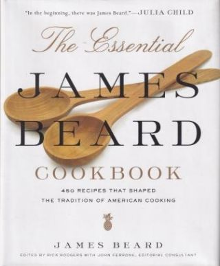 The Essential James Beard Cookbook. James Beard
