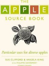 The Apple Source Book. Sue Clifford, Angela King, Philippa Davenport